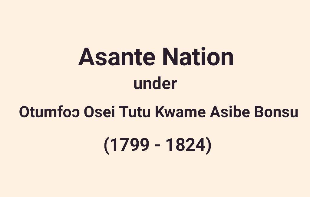 The Reign Of Nana Osei Tutu Kwame Asibe Bonsu